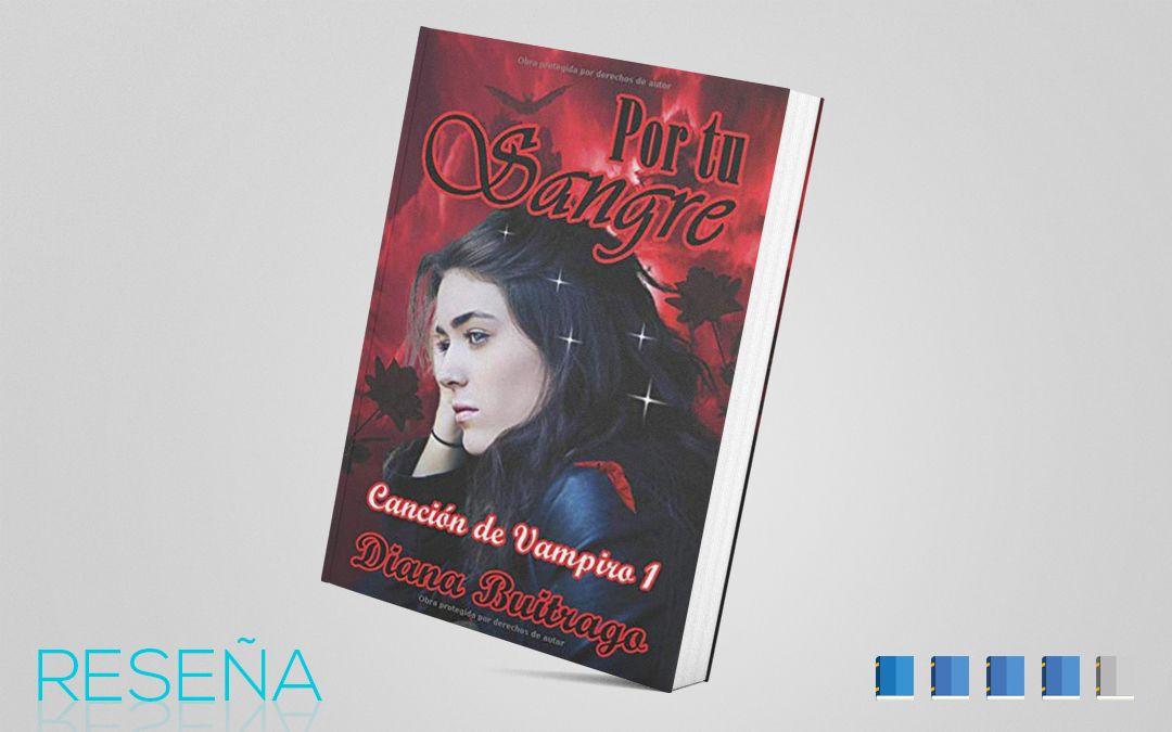 """Reseña de """"Por tu Sangre"""" – Diana Buitrago"""