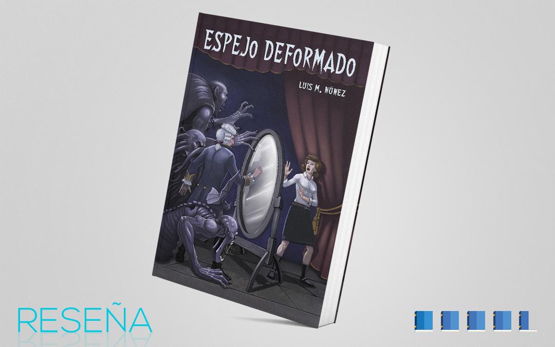 """Reseña de """"Espejo Deformado"""" – Luis M. Nuñez"""